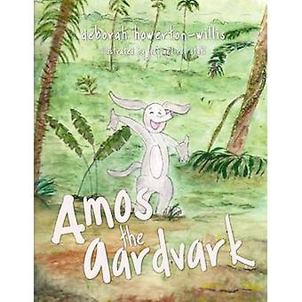 Amos the Aardvark by HowertonWillis & Deborah