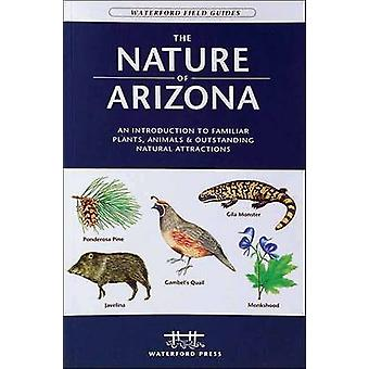 The Nature of Arizona - An Introduction to Familiar Plants - Animals &