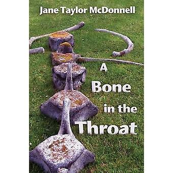 A Bone in the Throat by McDonnell & Jane Taylor