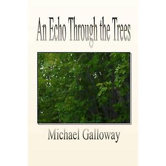 An Echo Through the Trees by Galloway & Michael
