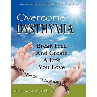 Overcome Dysthymia by Cheslow & Deb