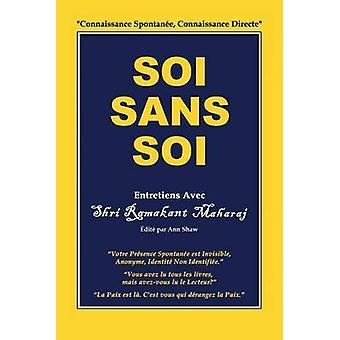 Soi Sans Soi Entretiens Avec Shri Ramakant Maharaj by Maharaj & Ramakant