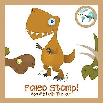 Paleo Stomp A Jurassic Stompin Jive by Tucker & Michelle