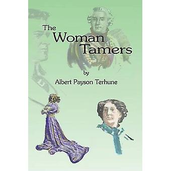 The Woman Tamers by Terhune & Albert Payson