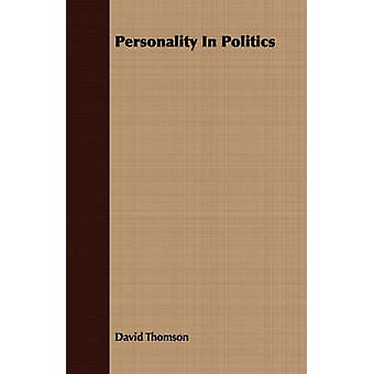 Personality In Politics by Thomson & David