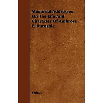 Memorial Addresses on the Life and Character of Ambrose E. Burnside by Various
