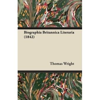 Biographia Britannica Literaria 1842 by Wright & Thomas
