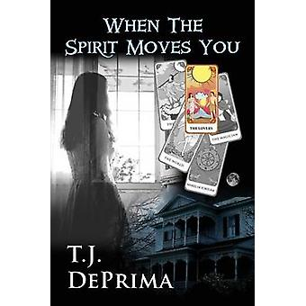 When the Spirit Moves You by DePrima & Thomas