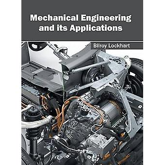 Mechanical Engineering and its Applications by Lockhart & Bilroy