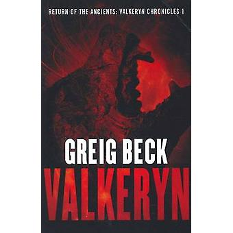 Return of the Ancients The Valkeryn Chronicles Book 1 by Beck & Greig