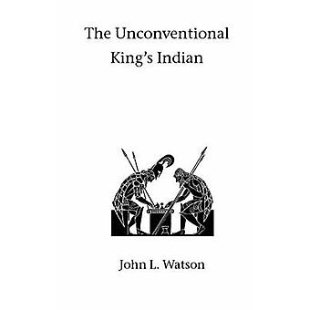The Unconventional Kings Indian by Watson & John