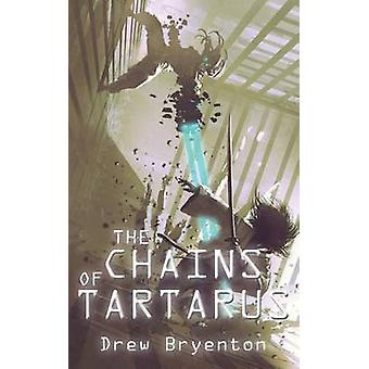 The Chains of Tartarus by Bryenton & Drew