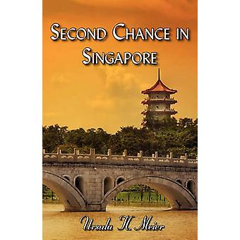 Second Chance in Singapore by Meier & Ursula H.