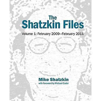The Shatzkin Files Volume 1 February 2009  February 2011 by Shatzkin & Mike