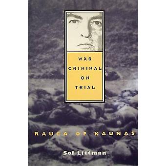 War Criminal on Trial  Rauca of Kaunas by Littman & Sol