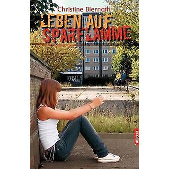 Leben auf Sparflamme by Biernath & Christine