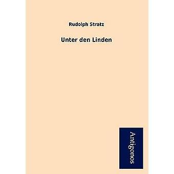 Unter Den Linden by Stratz & Rudolph