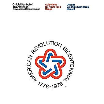 The American Revolution Bicentennial Graphics Standards Manual by Jes
