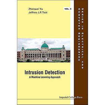 Intrusion Detection A Machine Learning Approach by Tsai & Jeffrey J. P.