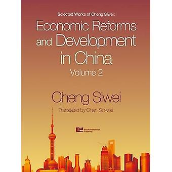 Economic Reforms and Development in China by Cheng & Siwei