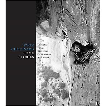 Some Stories  Lessons from the Edge of Business and Sport by Yvon Chouinard