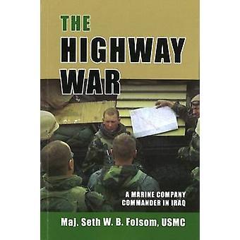 La guerre de l'autoroute - commandant d'une compagnie de marines en Irak par Seth W. B. Fol