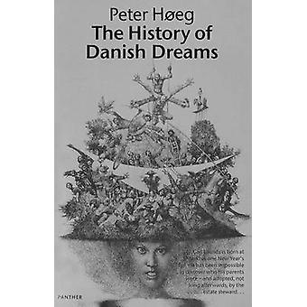 The History of Danish Dreams by Peter Hoeg - 9780099599739 Book
