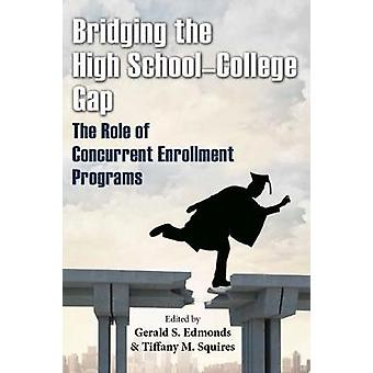 Bridging the Gap, alta escola-faculdade - o papel do Enrollme simultânea