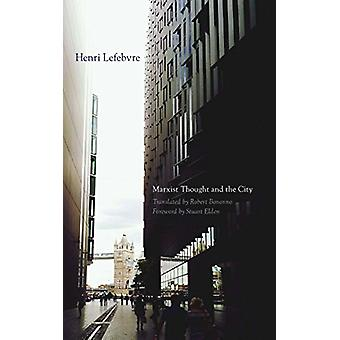 Marxist Thought and the City by Henri Lefebvre - 9780816698745 Book