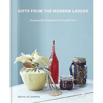 Gifts from the Modern Larder - Homemade Presents to Make and Give by R