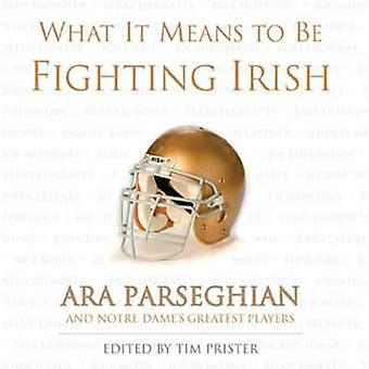 What It Means to Be Fighting Irish - Ara Parseghian and Notre Dame's G