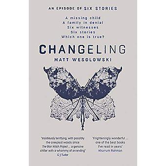 Changeling by Matt Wesolowski - 9781912374571 Book