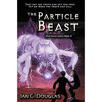 The Particle Beast by Ian Douglas - 9781925496307 Book