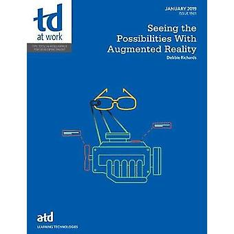 Seeing the Possibilities With Augmented Reality by Debbie Richards -
