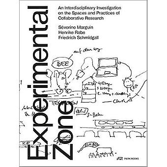 Experimental Zone - An Interdisciplinary Investigation on the Spaces a