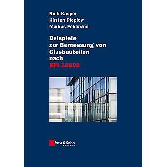 Beispiele zur Bemessung von Glasbauteilen nach DIN 18008 by Ruth Kasp