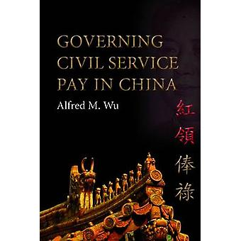 Governing Civil Service Pay in China by Alfred M. Wu - 9788776941437