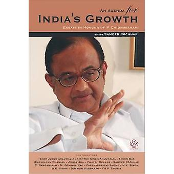 An Agenda for India's Growth - Essays in Honour of P. Chidambaram by S