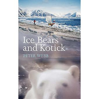 Ice Bears and Kotick by Peter Webb - 9781906266035 Book