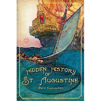 Hidden History of St. Augustine by Drew Sappington - 9781609492236 Bo