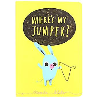 Where's My Jumper? by Nicola Slater - 9781471179020 Book