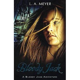 """Bloody Jack - Being an Account of the Curious Adventures of Mary """""""
