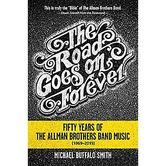 The Road Goes on Forever - Fifty Years of The Allman Brothers Band Mus