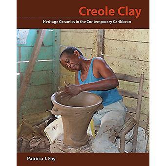 Creole Argilla - Patrimonio Ceramica nei Caraibi Contemporanei di Patri