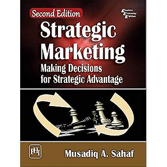 Strategic Marketing - Making Decisions for Strategic Advantages by Mus