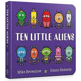 Ten Little Aliens Board Book by Mike Brownlow & Illustrated by Simon Rickerty