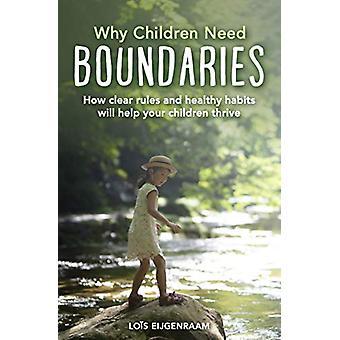 Miksi lapset tarvitsevat rajoja - Miten selkeät säännöt ja terveet tavat