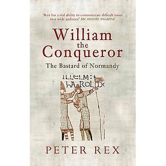 ويليام الفاتح-شرعي لنورماندي من بيتر ركس--9781445