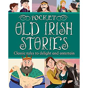 Pocket Old Irish Stories - 18 Classics to Delight and Entertain - 9780