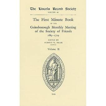 First Minute Book of the Gainsborough Monthly Meeting of the Society of Friends, 1699-1719  II: Vol 2 (Publications...